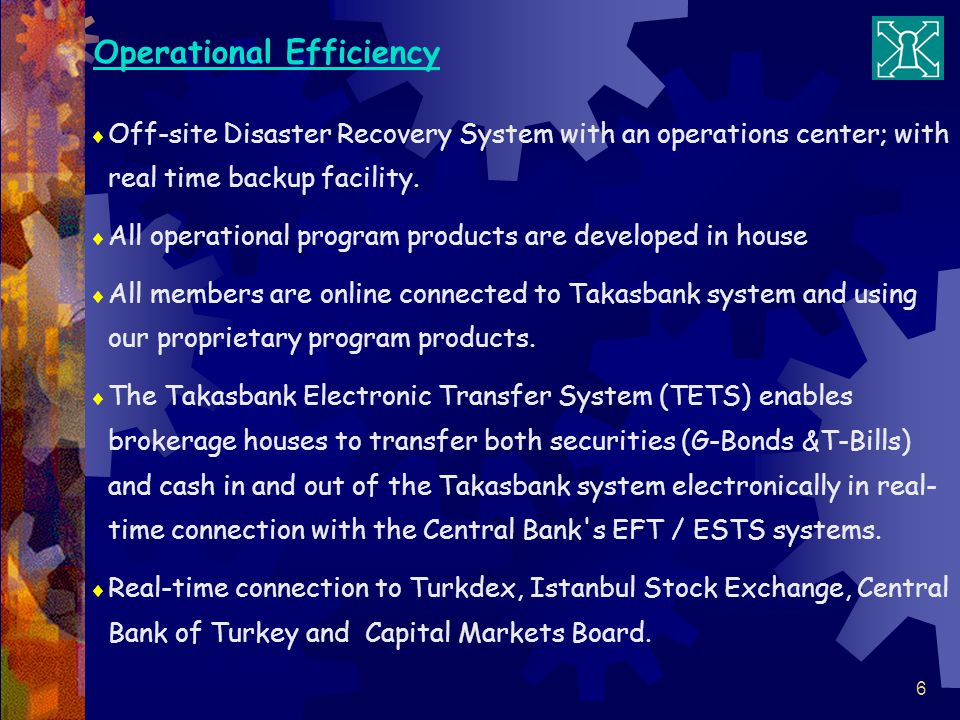 6 Off-site Disaster Recovery System with an operations center; with real time backup facility.