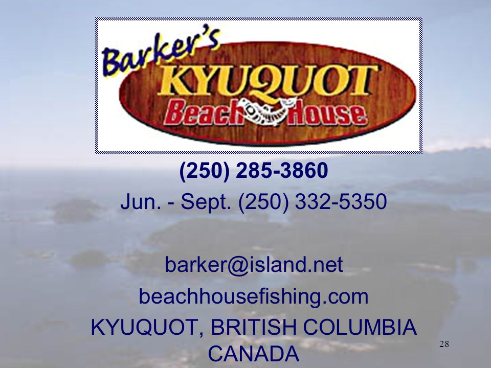 27 4 DAY, 3 NIGHT PACKAGES RETURN TRANSPORT CAMPBELL RIVER / KYUQUOT TWIN SHARING BEACH HOUSE ACCOMODATION 24 HOURS GUIDED FISHING (2 GUESTS PER BOAT) MEALS & SNACKS PRIMARY FISH CARE & PACKAGING INQUIRE ABOUT A CUSTOM PACKAGE FOR YOUR FAMILY OR GROUP