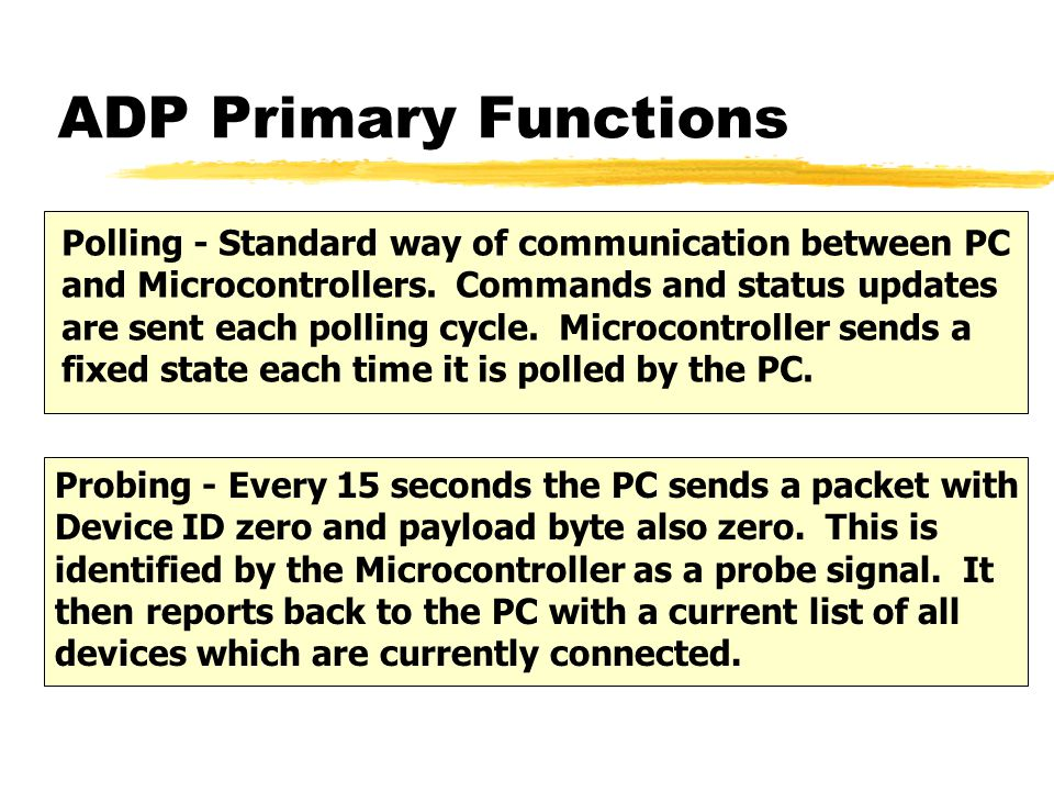 ADP Primary Functions Polling - Standard way of communication between PC and Microcontrollers.