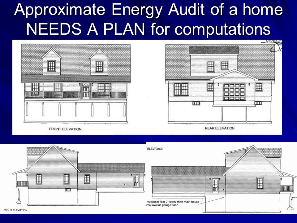 Approximate Energy Audit of a home NEEDS A PLAN for computations