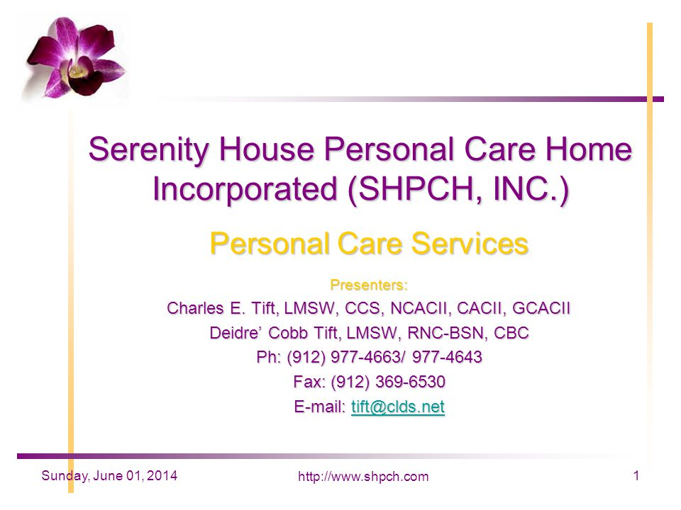 http://www.shpch.com 1Sunday, June 01, 2014 Serenity House Personal Care Home Incorporated (SHPCH, INC.) Personal Care Services Presenters: Charles E.