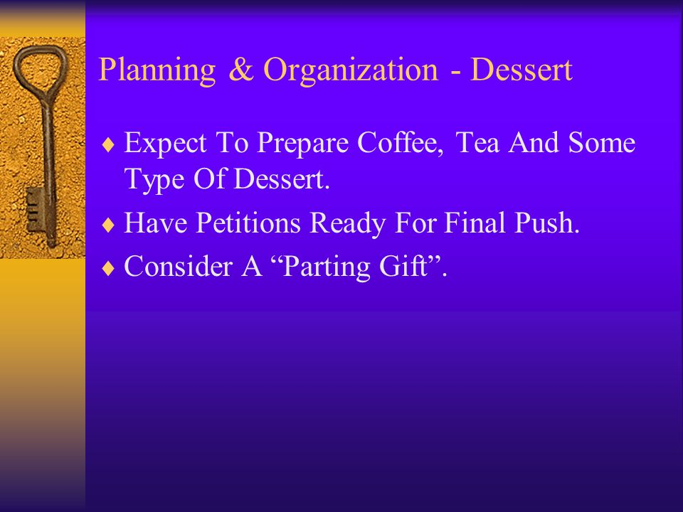 Planning & Organization - Dessert Expect To Prepare Coffee, Tea And Some Type Of Dessert.