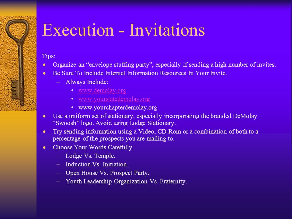 Execution - Invitations Tips: Organize an envelope stuffing party, especially if sending a high number of invites.