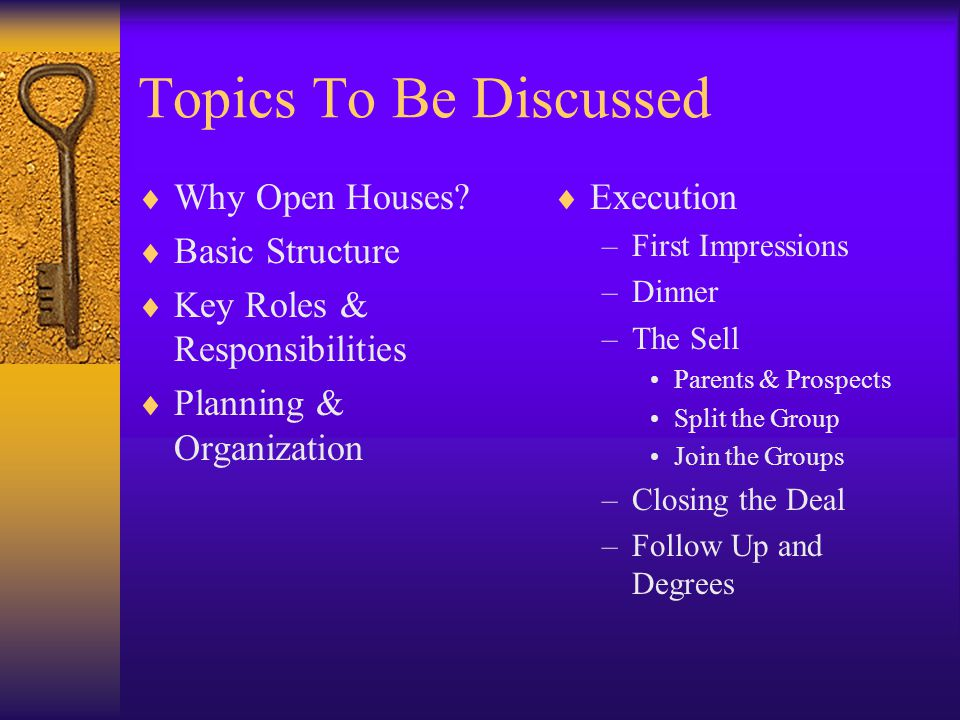 Topics To Be Discussed Why Open Houses.