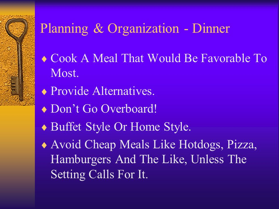 Planning & Organization - Dinner Cook A Meal That Would Be Favorable To Most.