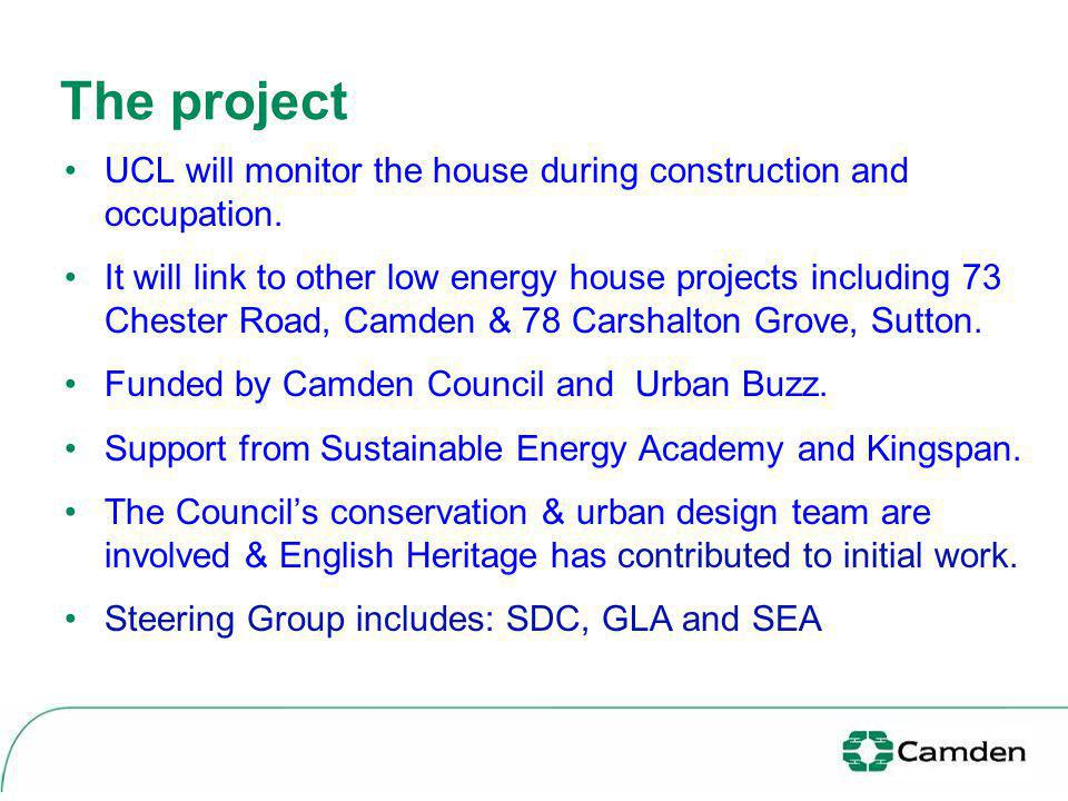 The project UCL will monitor the house during construction and occupation. It will link to other low energy house projects including 73 Chester Road,