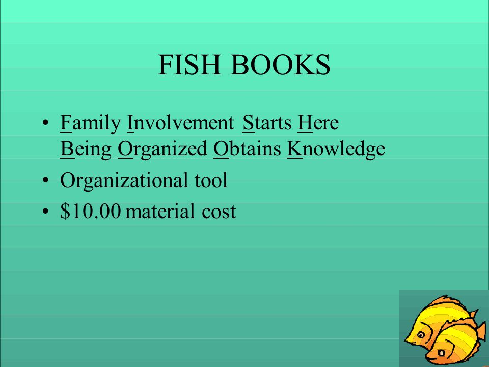 FISH BOOKS Family Involvement Starts Here Being Organized Obtains Knowledge Organizational tool $10.00 material cost