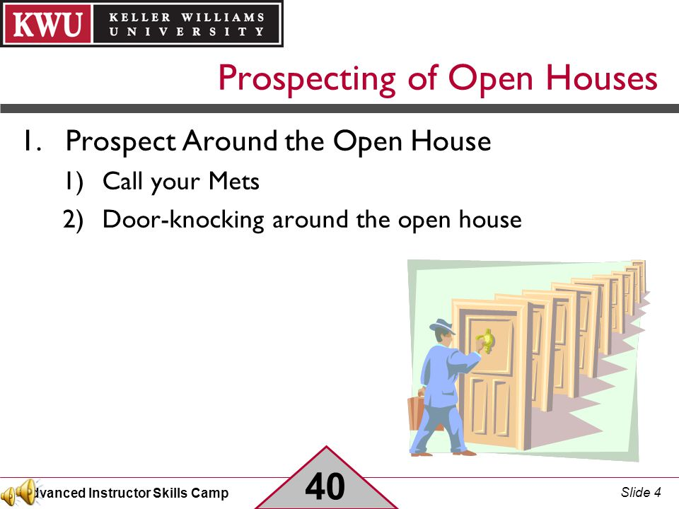 Advanced Instructor Skills Camp Slide 3 Prospecting of Open Houses Putting Yourself in Opportunitys Way Open Houses Provide: Opportunity for Buyers Op
