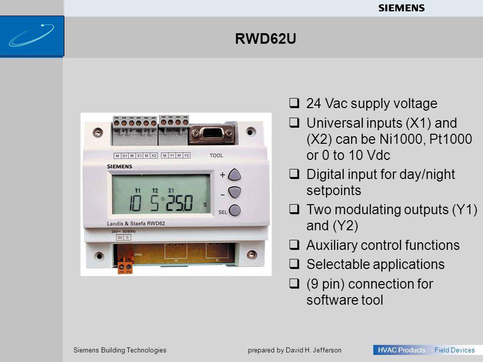 s Siemens Building Technologies HVAC ProductsField Devices prepared by David H. Jefferson RWD62U 24 Vac supply voltage Universal inputs (X1) and (X2)