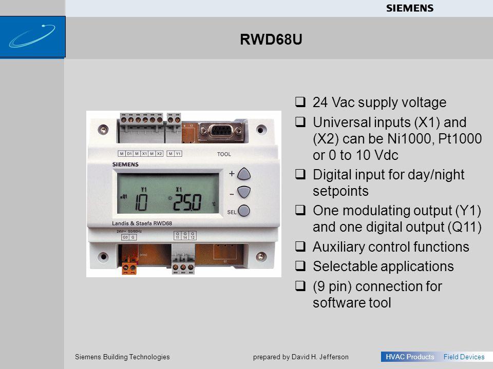 s Siemens Building Technologies HVAC ProductsField Devices prepared by David H. Jefferson RWD68U 24 Vac supply voltage Universal inputs (X1) and (X2)