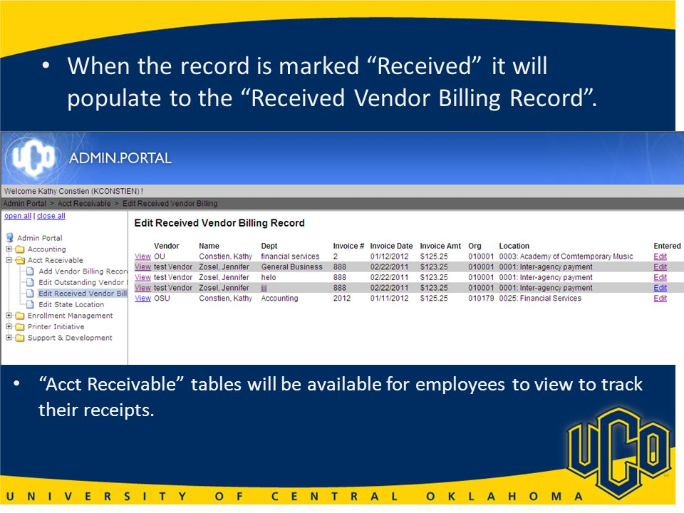 Acct Receivable tables will be available for employees to view to track their receipts.