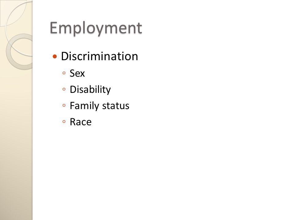 Employment Discrimination Sex Disability Family status Race