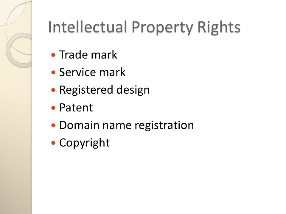 Trade mark Service mark Registered design Patent Domain name registration Copyright