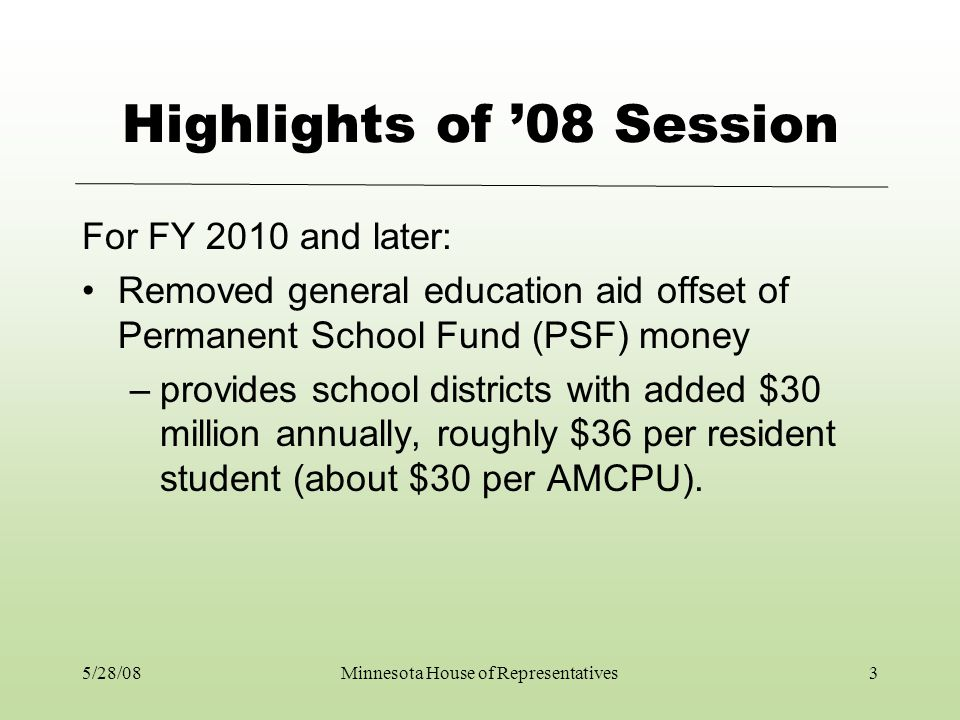 5/28/08Minnesota House of Representatives14 Sparsity Revenue Modified Goes to small, geographically isolated school districts.