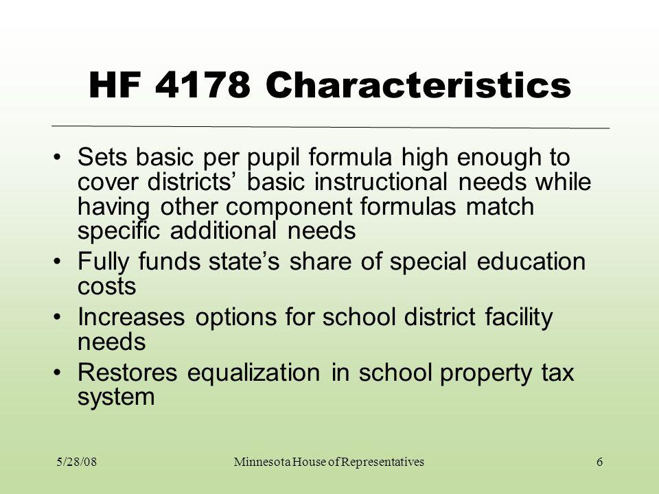 A Closer Look at HF 4178 Funding Formula Details 5/28/08Minnesota House of Representatives7