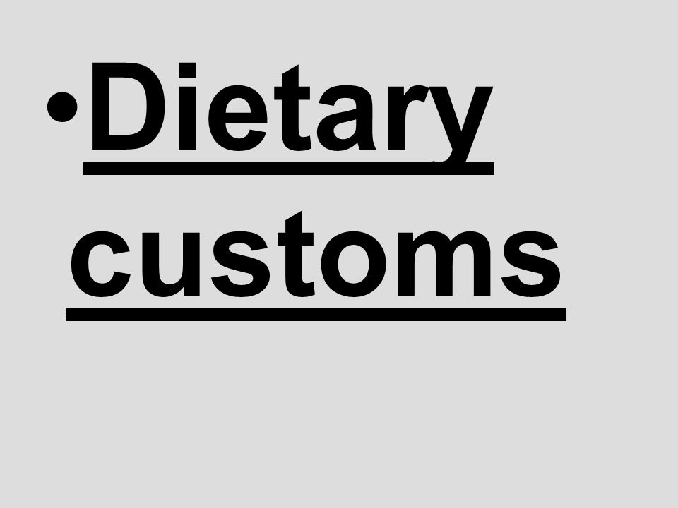 Dietary customs