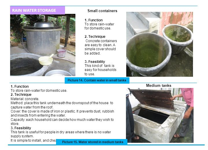 Rain water use Small containers 1. Function To store rain-water for domestic use.