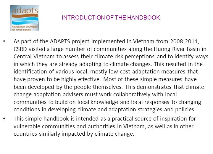 As part of the ADAPTS project implemented in Vietnam from 2008-2011, CSRD visited a large number of communities along the Huong River Basin in Central Vietnam to assess their climate risk perceptions and to identify ways in which they are already adapting to climate changes.