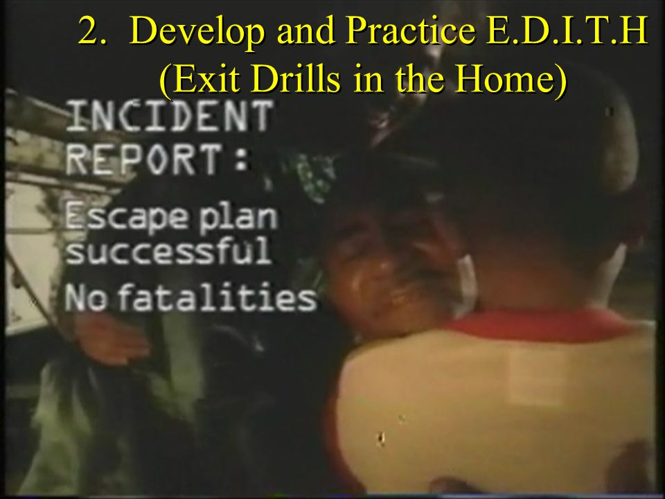 2. Develop and Practice E.D.I.T.H (Exit Drills in the Home)