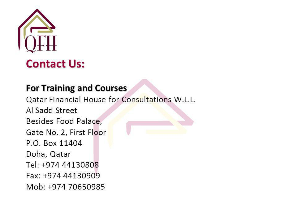 Contact Us: For Training and Courses Contact Us: For Training and Courses Qatar Financial House for Consultations W.L.L.