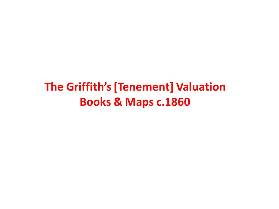 The Griffiths [Tenement] Valuation Books & Maps c.1860