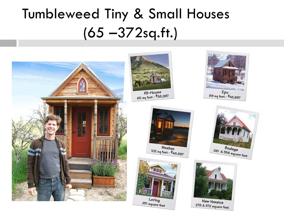 Tumbleweed Tiny & Small Houses (65 –372sq.ft.)