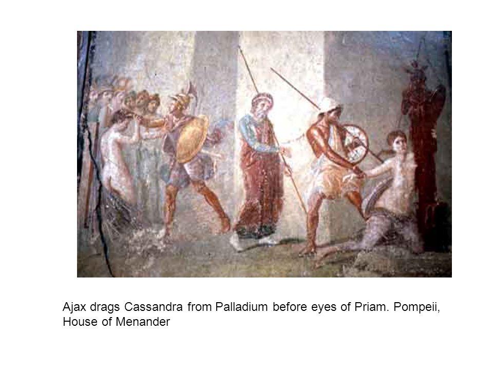 Ajax drags Cassandra from Palladium before eyes of Priam. Pompeii, House of Menander