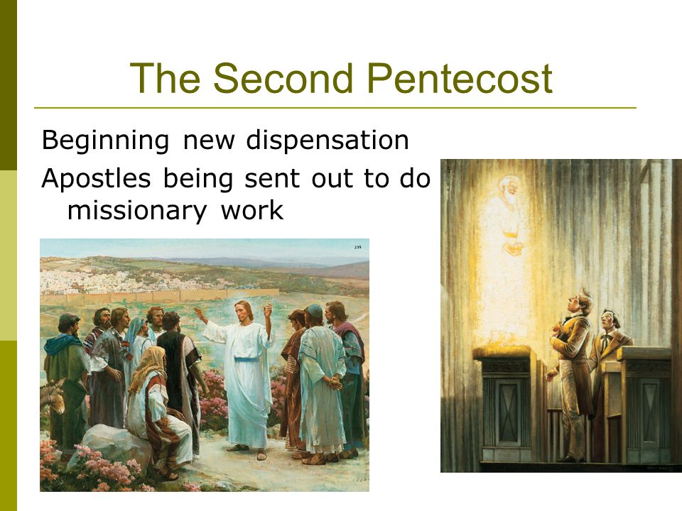 The Second Pentecost Beginning new dispensation Apostles being sent out to do missionary work