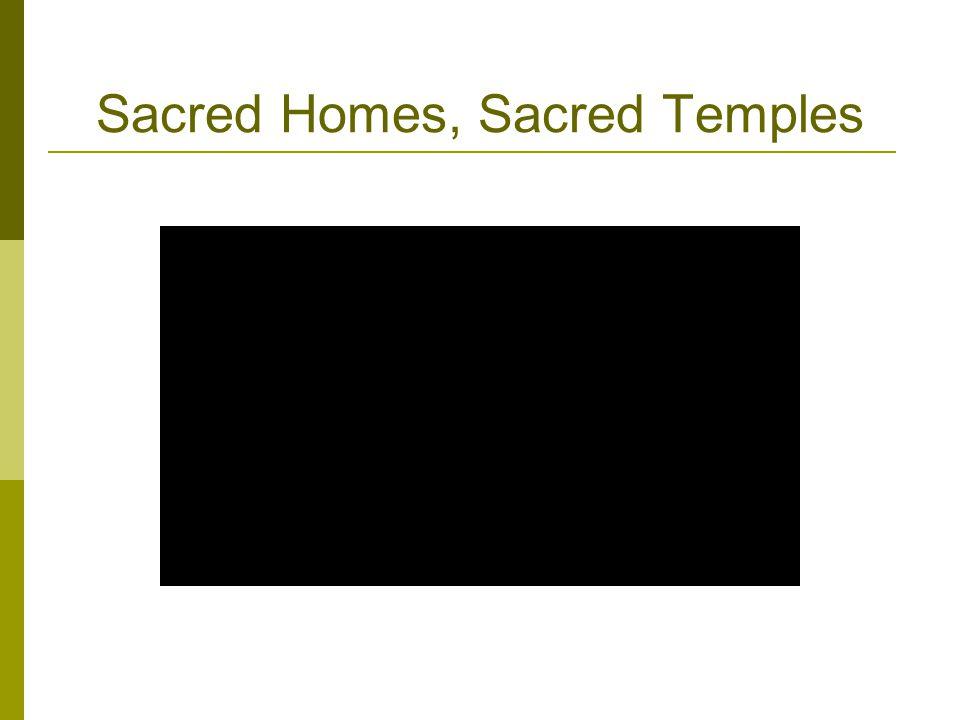 Sacred Homes, Sacred Temples