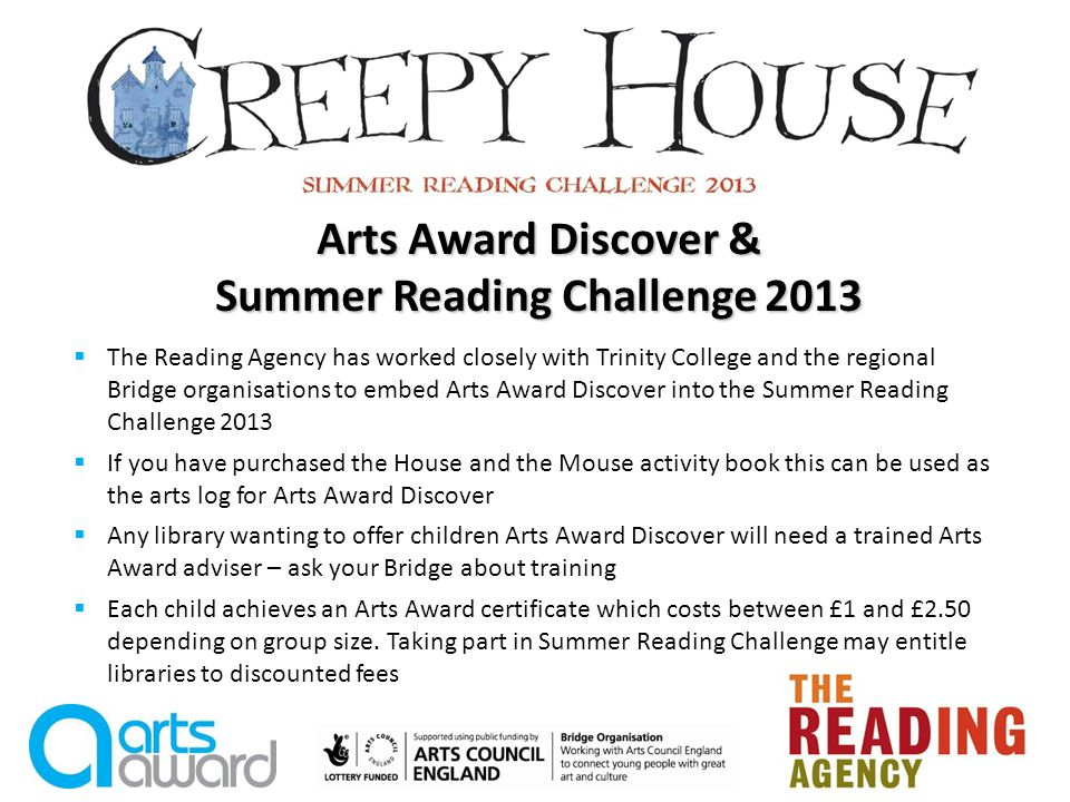 We hope that you will want to use the House and the Mouse activity book to deliver Arts Award Discover.