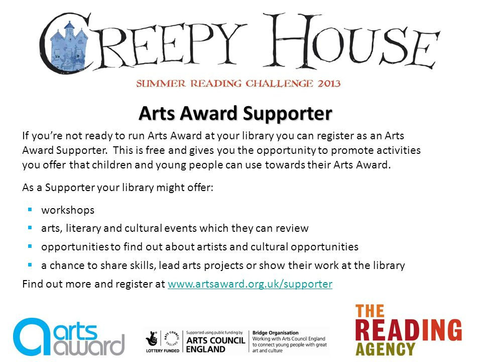 If youre not ready to run Arts Award at your library you can register as an Arts Award Supporter.