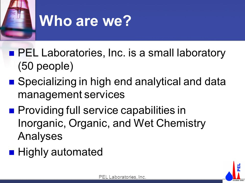 PEL Laboratories, Inc. Who are we. PEL Laboratories, Inc.