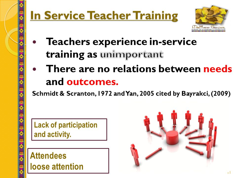 11 In Service Teacher Training Lack of participation and activity. Attendees loose attention