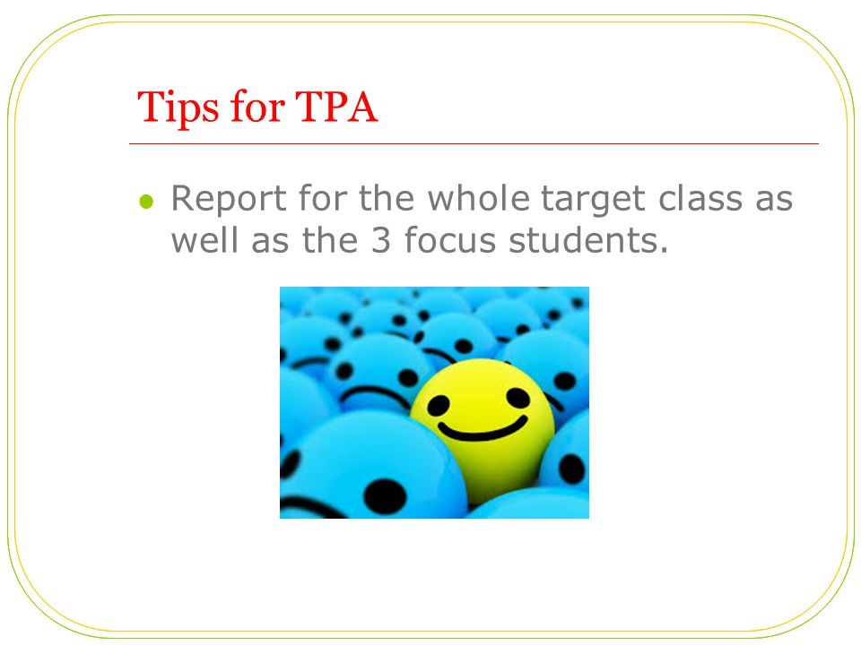 Tips for TPA Report for the whole target class as well as the 3 focus students.