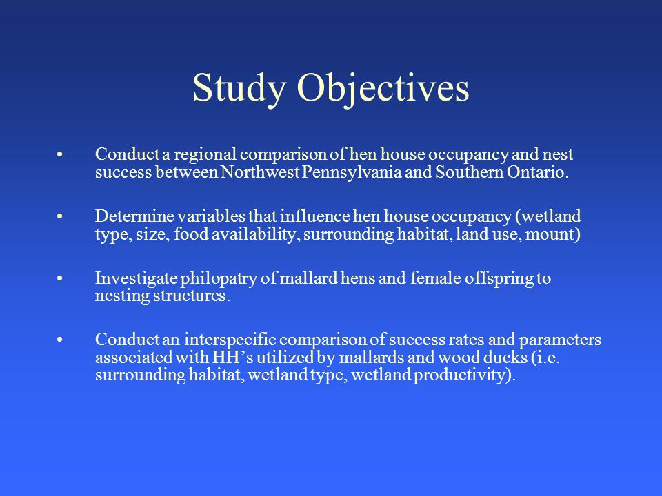Study Objectives Conduct a regional comparison of hen house occupancy and nest success between Northwest Pennsylvania and Southern Ontario.