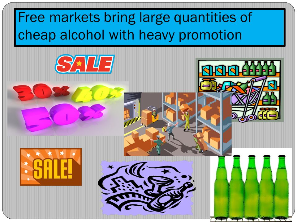 Free markets bring large quantities of cheap alcohol with heavy promotion