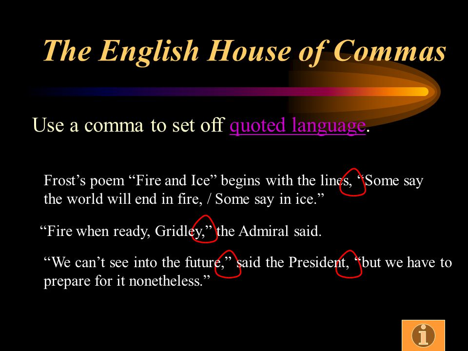 Use a comma to set off states and countries, years (in a full date), titles, etc.