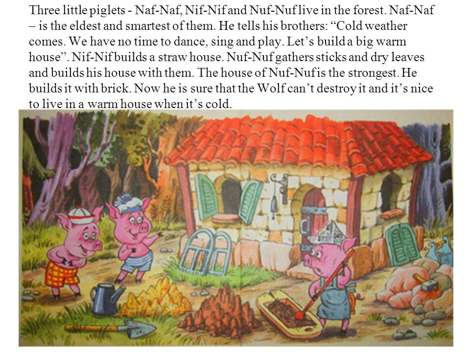 Nif-Nif and Nuf-Nuf laugh and call Naf-Naf a coward.