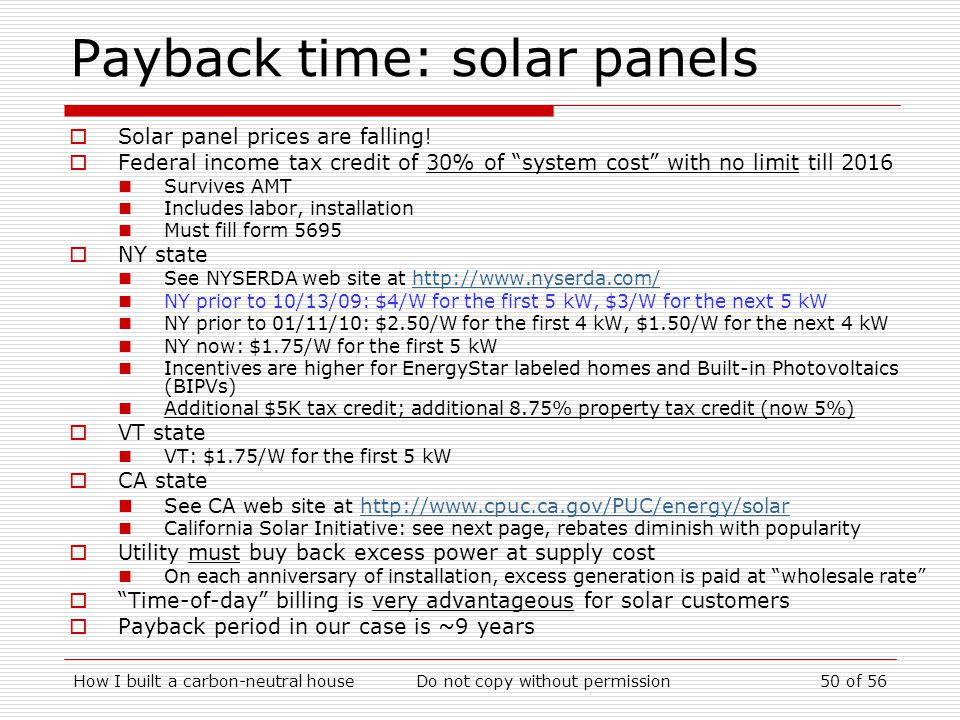 How I built a carbon-neutral houseDo not copy without permission50 of 56 Payback time: solar panels Solar panel prices are falling.