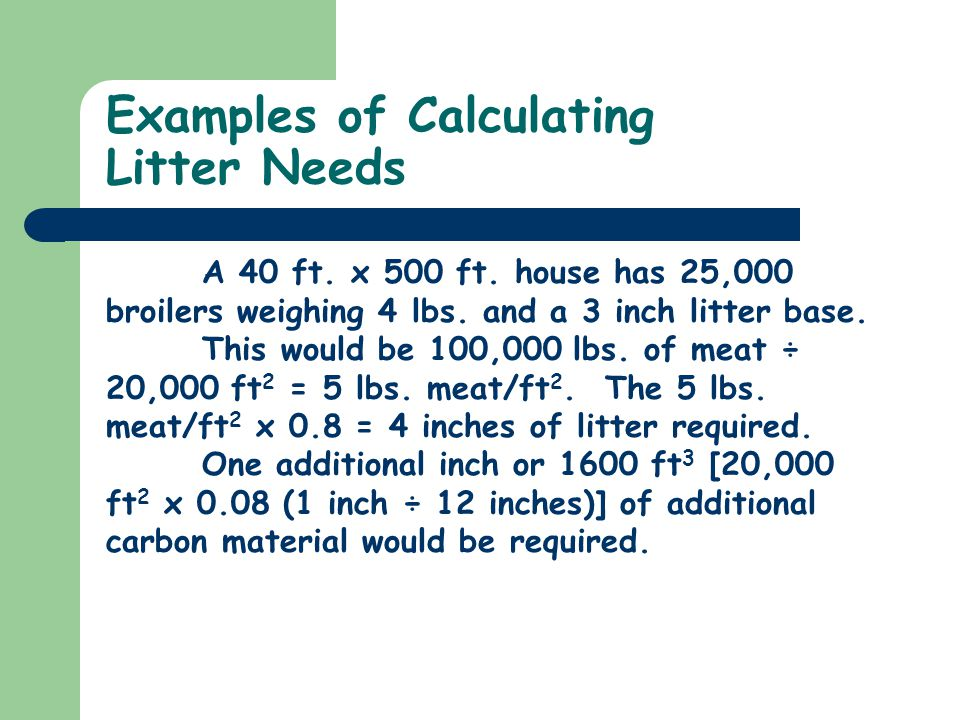 Examples of Calculating Litter Needs A 40 ft. x 500 ft.