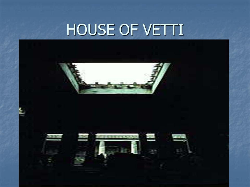 HOUSE OF VETTI