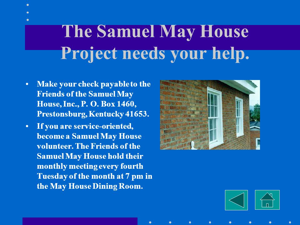 The Samuel May House Photo Archive We are in the process of creating a photo archive which will document the history of Floyd County and surrounding c