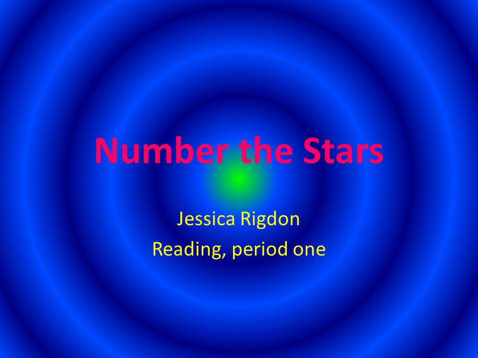 Number the Stars Jessica Rigdon Reading, period one
