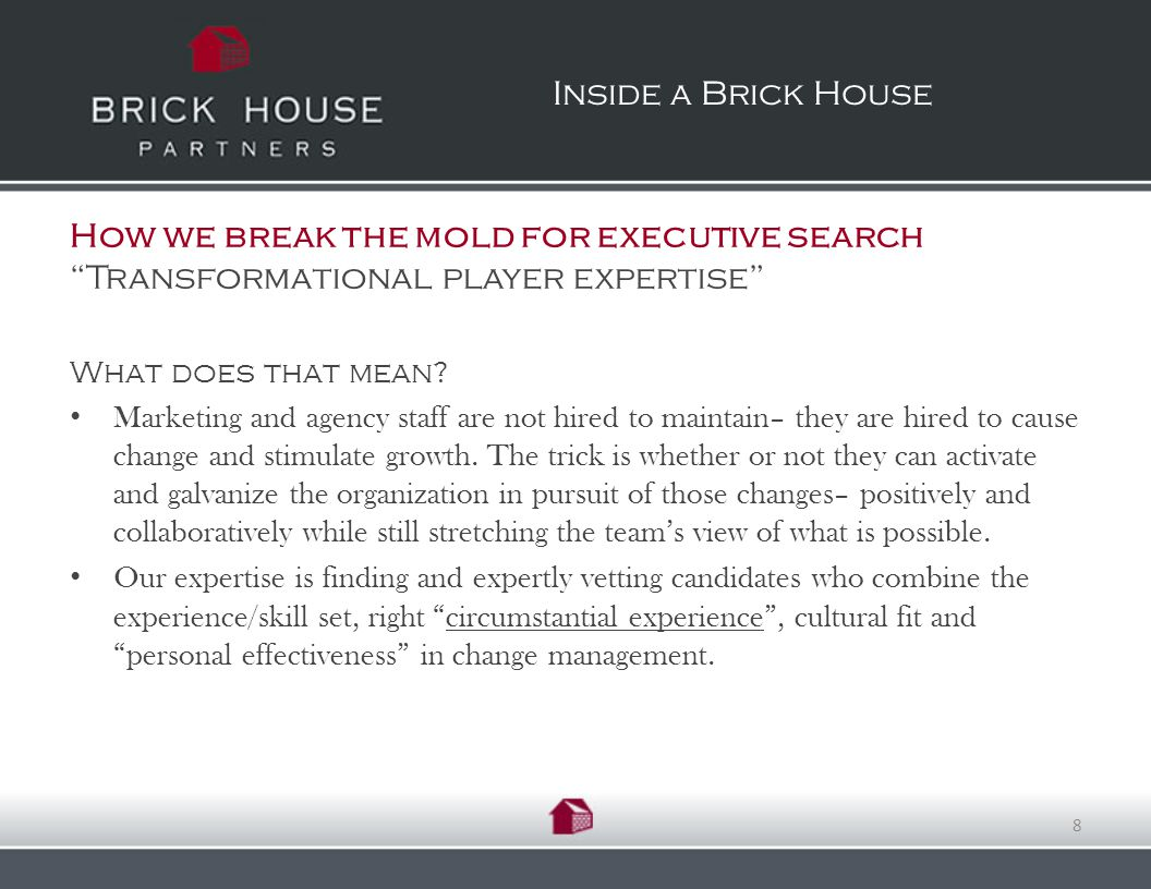 How we break the mold for executive search Transformational player expertise What does that mean.