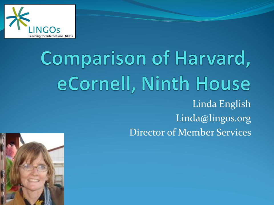 Linda English Linda@lingos.org Director of Member Services