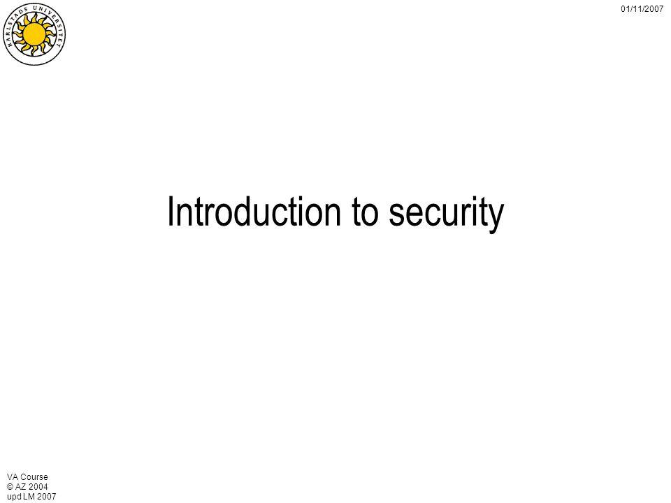 VA Course © AZ 2004 upd LM 2007 01/11/2007 Some confusion Safety = Säkerhet = Security ??.
