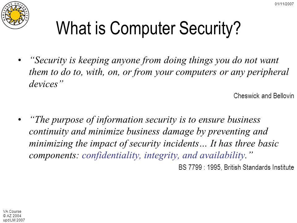 VA Course © AZ 2004 upd LM 2007 01/11/2007 Security is Multidimensional