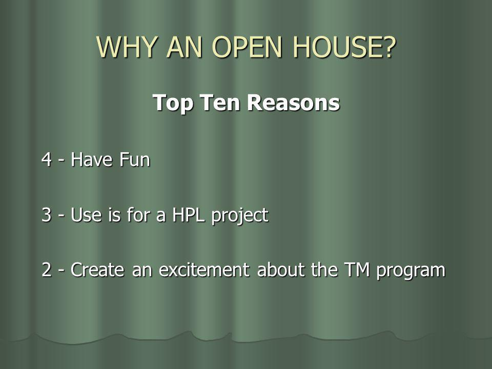 WHY AN OPEN HOUSE.