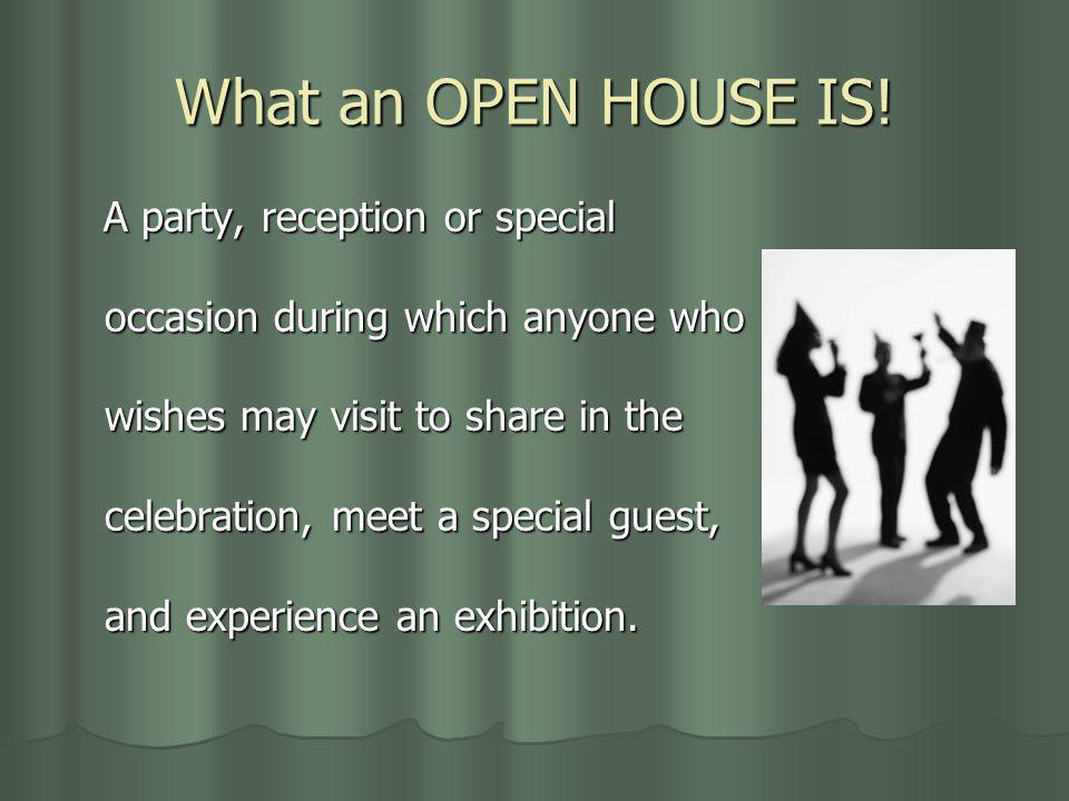 What an OPEN HOUSE IS.