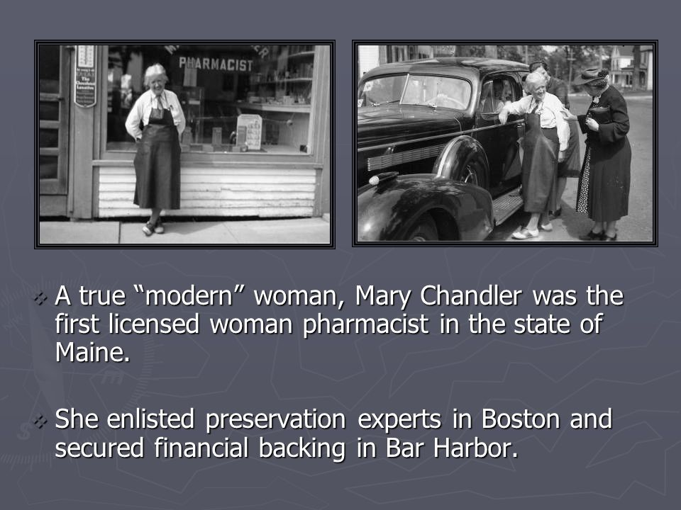 A true modern woman, Mary Chandler was the first licensed woman pharmacist in the state of Maine.